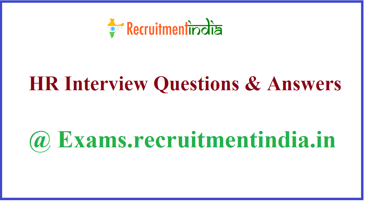 HR Interview Questions & Answers